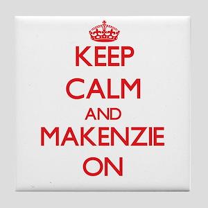 Keep Calm and Makenzie ON Tile Coaster