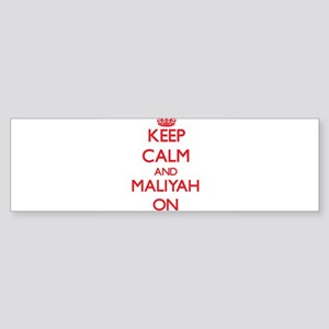 Keep Calm and Maliyah ON Bumper Sticker