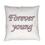 Forever Young Everyday Pillow