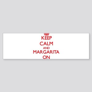 Keep Calm and Margarita ON Bumper Sticker