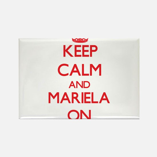 Keep Calm and Mariela ON Magnets