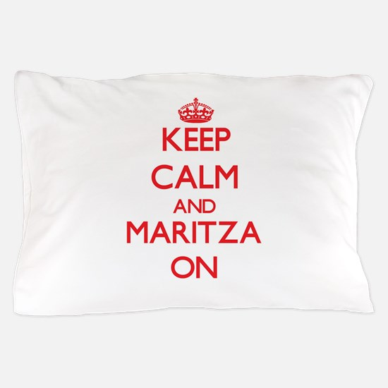 Keep Calm and Maritza ON Pillow Case