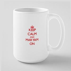 Keep Calm and Maryam ON Mugs