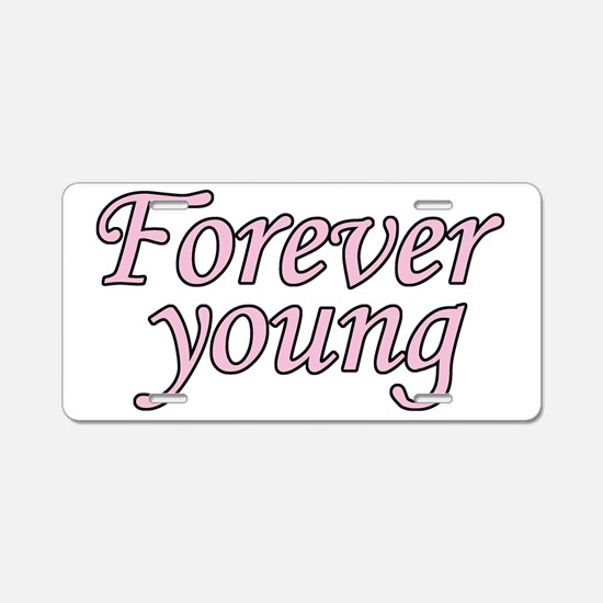 Forever Young Aluminum License Plate
