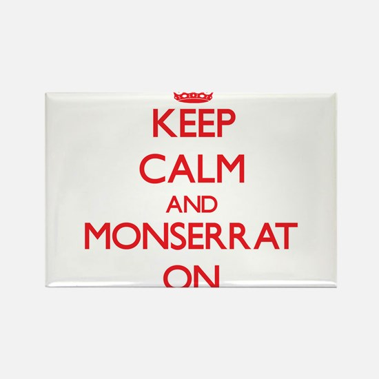 Keep Calm and Monserrat ON Magnets