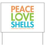 Peace-Love-Shells Yard Sign