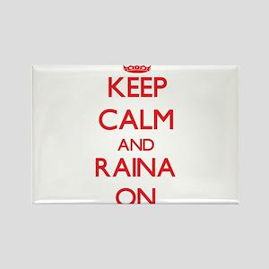 Keep Calm and Raina ON Magnets