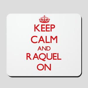 Keep Calm and Raquel ON Mousepad