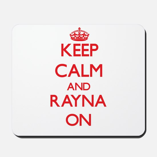 Keep Calm and Rayna ON Mousepad