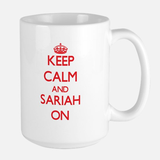 Keep Calm and Sariah ON Mugs
