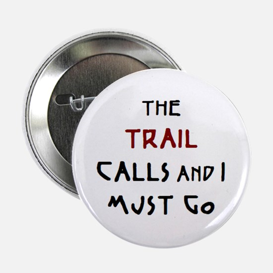 "trail calls 2.25"" Button"