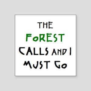 """forest calls Square Sticker 3"""" x 3"""""""
