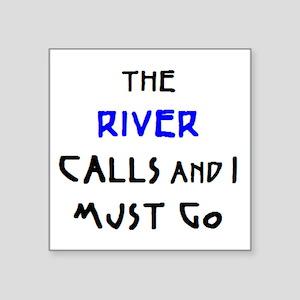 """river calls Square Sticker 3"""" x 3"""""""
