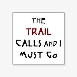 """trail calls Square Sticker 3"""" x 3"""""""