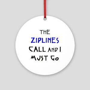 ziplines call Ornament (Round)