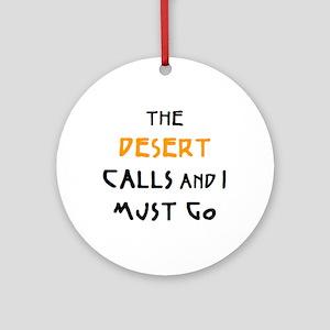 desert calls Round Ornament