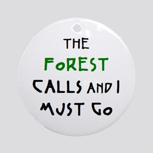 forest calls Round Ornament