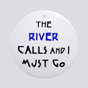 river calls Ornament (Round)