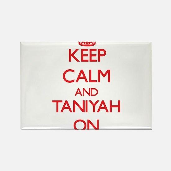 Keep Calm and Taniyah ON Magnets