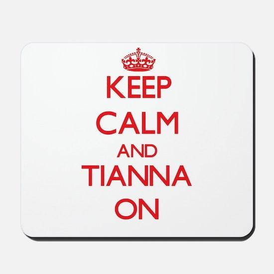 Keep Calm and Tianna ON Mousepad