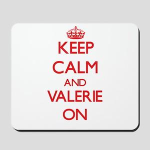 Keep Calm and Valerie ON Mousepad
