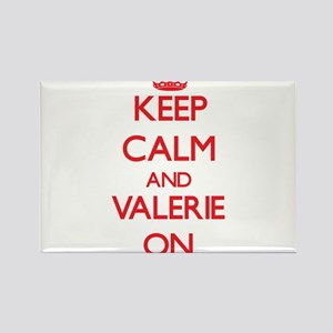 Keep Calm and Valerie ON Magnets