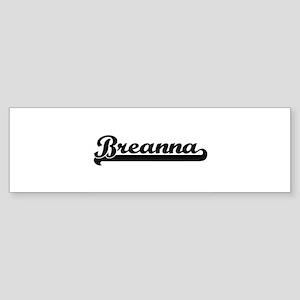 Breanna Classic Retro Name Design Bumper Sticker