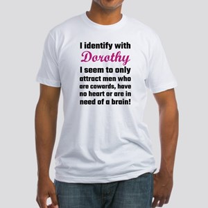 I Identify With Dorothy Fitted T-Shirt