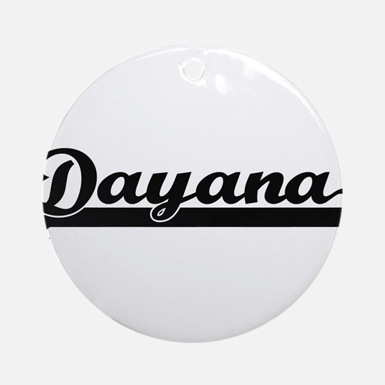 Dayana Classic Retro Name Design Ornament (Round)