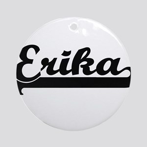 Erika Classic Retro Name Design Ornament (Round)