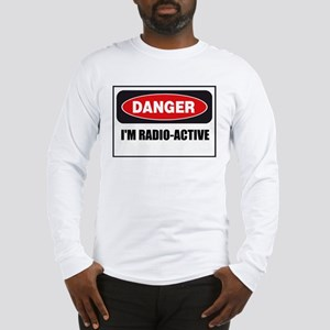 Danger - I'm Radio Active Long Sleeve T-Shirt