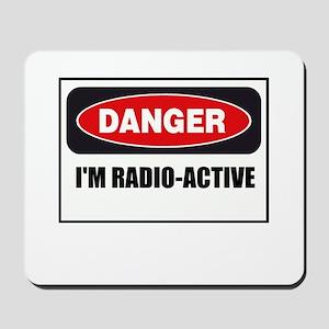Danger - I'm Radio Active Mousepad