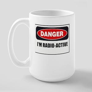 Danger - I'm Radio Active Large Mug