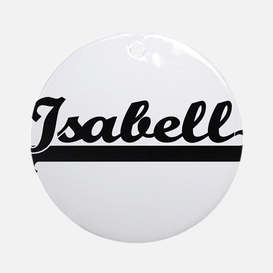 Isabell Classic Retro Name Design Ornament (Round)