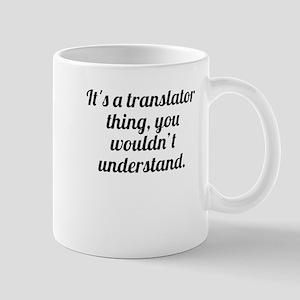 Its A Translator Thing Mugs