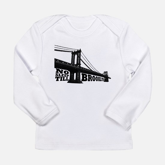 NO SLEEP TILL BROOKLYN Long Sleeve T-Shirt