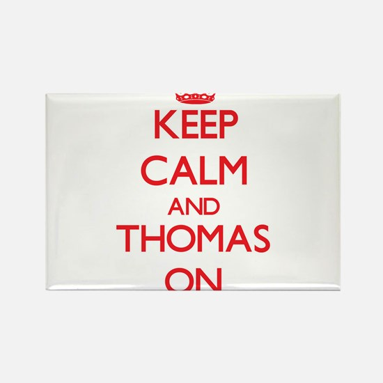 Keep Calm and Thomas ON Magnets