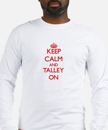 Keep Calm and Talley ON Long Sleeve T-Shirt