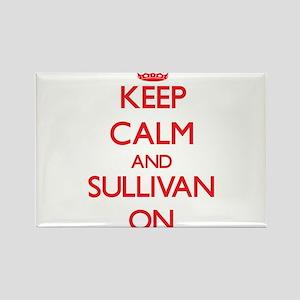 Keep Calm and Sullivan ON Magnets