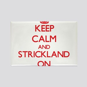 Keep Calm and Strickland ON Magnets