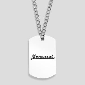 Monserrat Classic Retro Name Design Dog Tags