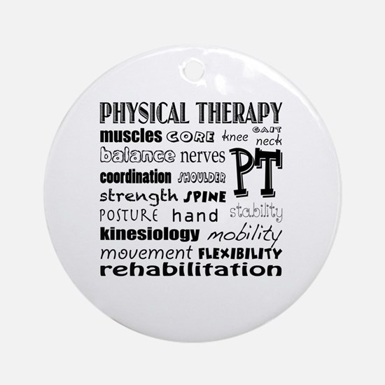 Unique Physical therapy Round Ornament