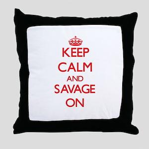 Keep Calm and Savage ON Throw Pillow
