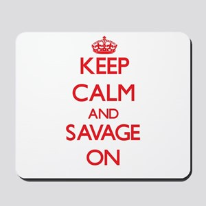 Keep Calm and Savage ON Mousepad