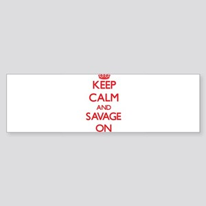 Keep Calm and Savage ON Bumper Sticker