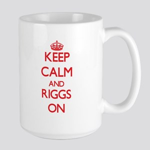 Keep Calm and Riggs ON Mugs