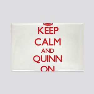 Keep Calm and Quinn ON Magnets