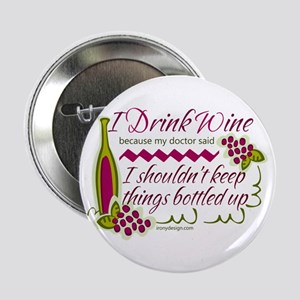 """I Drink Wine Funny Quote 2.25"""" Button"""