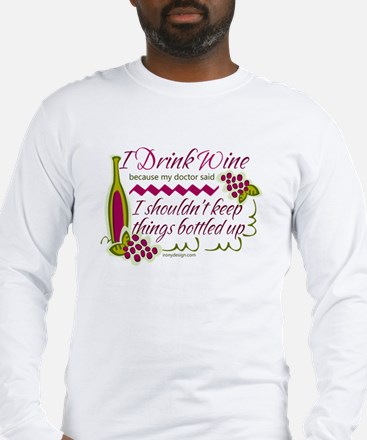 I Drink Wine Funny Quote Long Sleeve T-Shirt