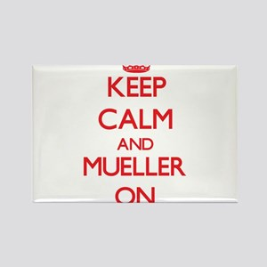 Keep Calm and Mueller ON Magnets